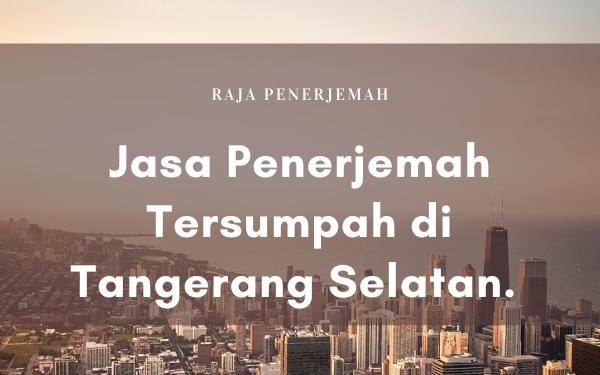 Jasa Penerjemah Tersumpah di Tangerang Selatan.